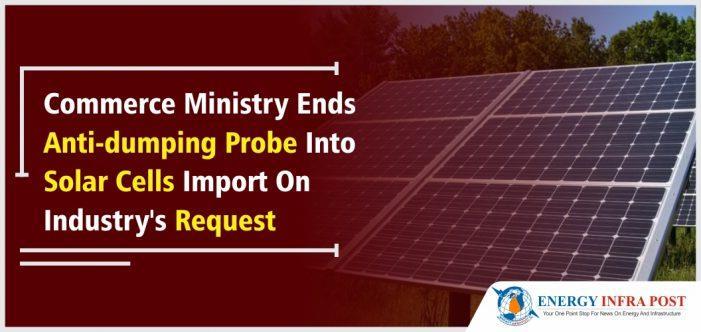 应产业要求 印度政府终止进口太阳能反倾销调查